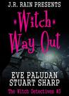 Witch Way Out  (Witch Detectives, #3)