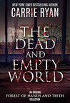 The Dead and Empty World (The Forest of Hands and Teeth #0.1-0.4)