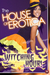The House of Erotica Witching Hour by Victoria Blisse
