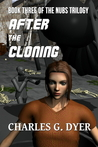After the Cloning (The Nubs Trilogy Book 3)