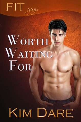 Worth Waiting For (FIT Guys, #1)