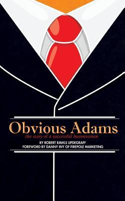 Obvious Adams (Special Edition): The Story of a Successful Businessman