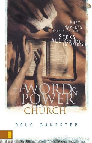 Word and Power Church, The by Douglas Banister