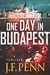 One Day In Budapest by J.F. Penn
