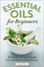 Essential Oils for Beginners by Callisto Media
