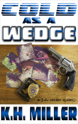 Cold as a Wedge (J.D. Reiter Mysteries, #1)