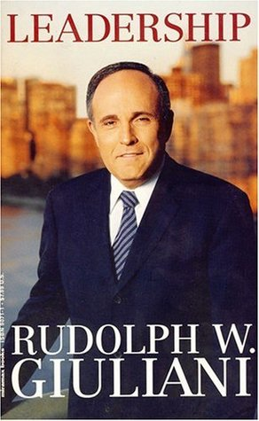 Leadership Through the Ages by Rudolph W. Giuliani