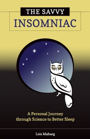 The Savvy Insomniac: A Personal Journey through Science to Better Sleep