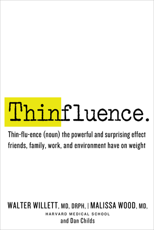 Thinfluence: Use the Power of Your Relationships and Environment to Get and Stay Thin for Life