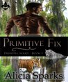 Primitive Fix (Primitive, #1)