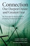 Connection: Our Deepest Desire And Greatest Fear