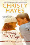 Taming The Moguls (Golden Rule Outfitters #3)