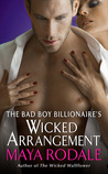 The Bad Boy Billionaire's Wicked Arrangement (Bad Boys & Wallflowers, #1.5)