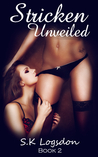 Stricken Unveiled (Stricken Rock, #2)