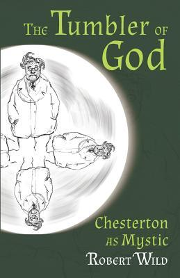 The Tumbler of God: Chesterton as Mystic