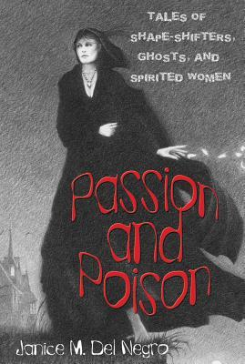 Passion and Poison by Janice M. Del Negro