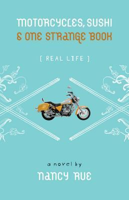 Motorcycles, Sushi and One Strange Book by Nancy Rue