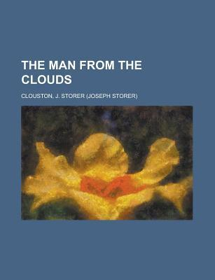The Man from the Clouds by J. Storer Clouston