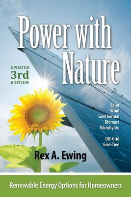 Power with Nature, 3rd Edition: Renewable Energy Options for Homeowners