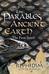 The First Scroll: Rephidim City of Reptiles (The Parables of Ancient Earth #1)