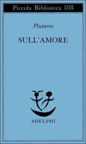 Sull'amore by Plutarch