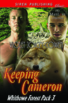 Keeping Cameron (Whithowe Forest Pack #3)