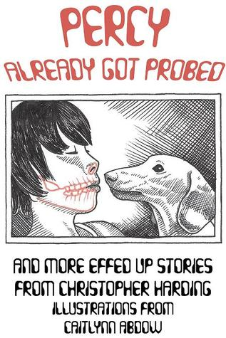 Percy Already Got Probed and More Effed Up Stories