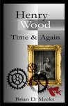 Henry Wood Time And Again (Henry Wood Detective #2)