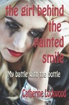 The Girl Behind the Painted Smile by Catherine Lockwood