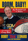 Boom, Baby!: My Basketball Life in Indiana