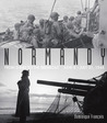 Normandy: From D-Day to the Breakout: June 6 – July 31, 1944
