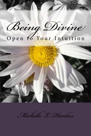 Being Divine: Open to Your Intuition