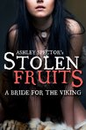 Stolen Fruits: A Bride For The Viking (Part One)