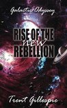 Rise of the New Rebellion (Galactic Odyssey #2)