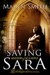 Saving Sara (Masters of the Castle Book, #3)