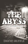 The Abyss: A Journey With Jack The Ripper