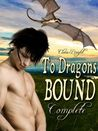 To Dragons Bound (To Dragons Bound, #1-5)