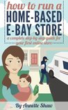 How to Run a Home-Based Ebay Store: A Complete Step-by-Step Guide for Your First Online Store