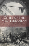 Cities of the Mediterranean: From the Ottomans to the Present Day