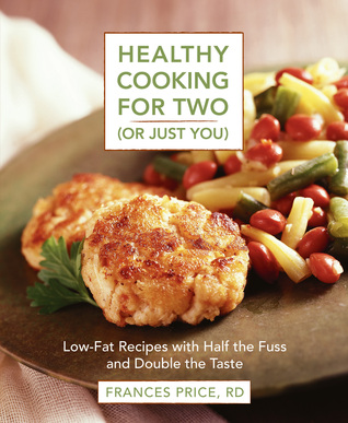 Healthy Cooking for Two (or Just You) by Frances Price