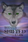 Totally Shifted (Shifted, #5)
