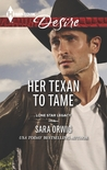 Her Texan to Tame (Lone Star Legacy, #5)