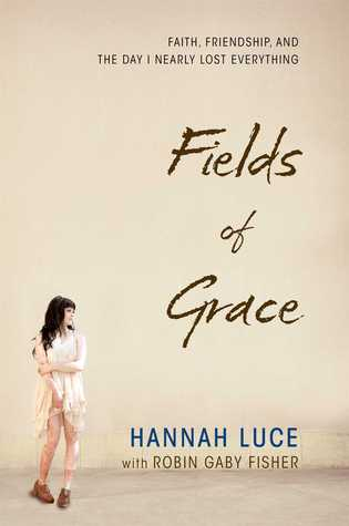 Fields of Grace: Faith, Friendship, and the Day I Nearly Lost Everything