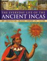 The Everyday Life Of The Ancient Incas