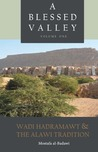 A Blessed Valley: Wadi Hadramawt and the 'Alawi Tradition
