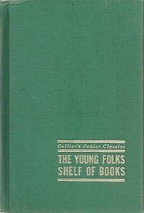 Just Around the Corner (Collier's Junior Classics: The Young Folks Shelf of Books, Volume 4)