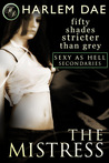 The Mistress (Sexy as Hell Trilogy, #4)