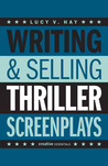 Writing  Selling Thriller Screenplays by Lucy V. Hay