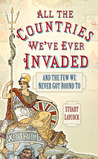 All the Countries We've Ever Invaded by Stuart Laycock