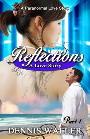 Reflections: A Love Story Part 1